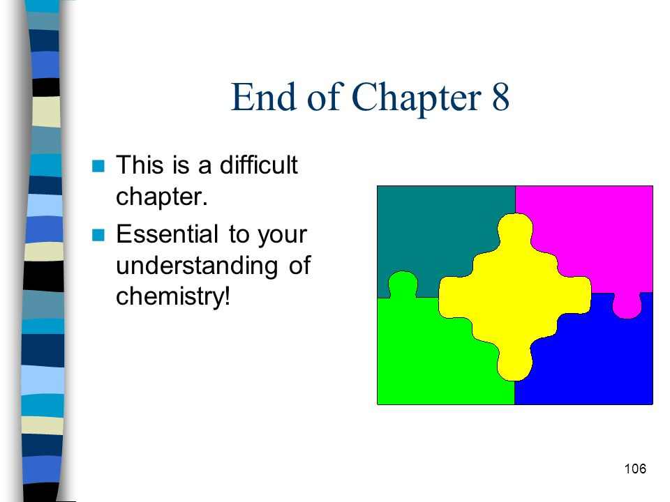 End of Chapter 8 This is a difficult chapter.