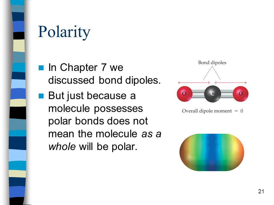 Polarity In Chapter 7 we discussed bond dipoles.