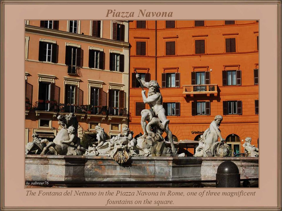 Piazza Navona The Fontana del Nettuno in the Piazza Navona in Rome, one of three magnificent fountains on the square.