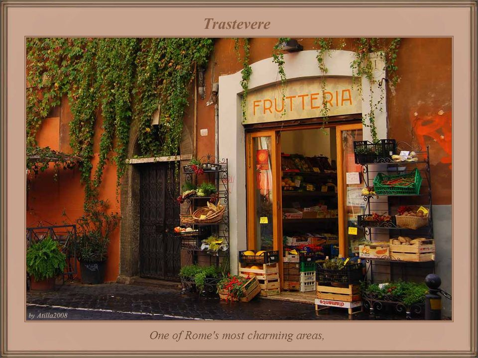 One of Rome s most charming areas,