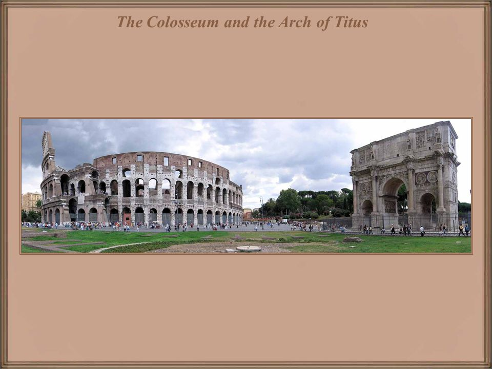 The Colosseum and the Arch of Titus