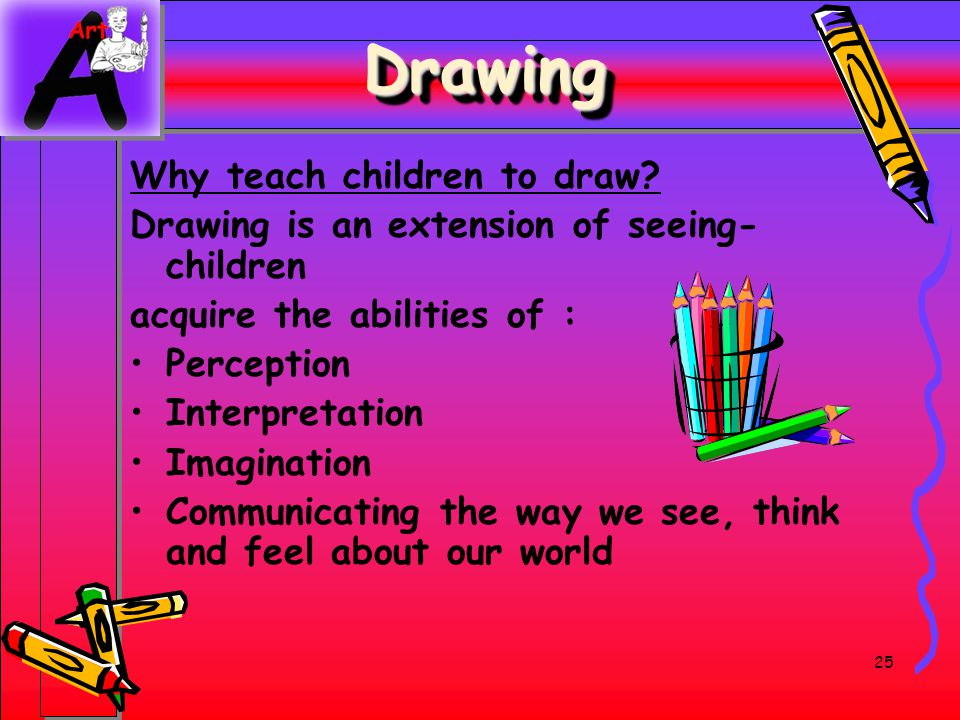 Drawing Why teach children to draw
