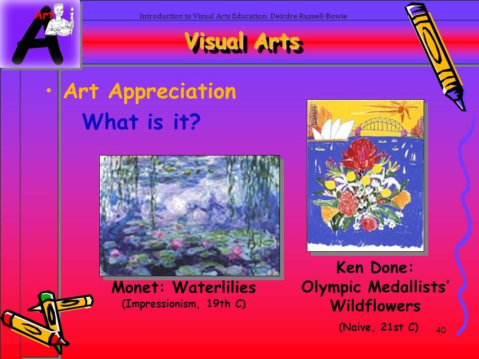 Visual Arts Art Appreciation What is it