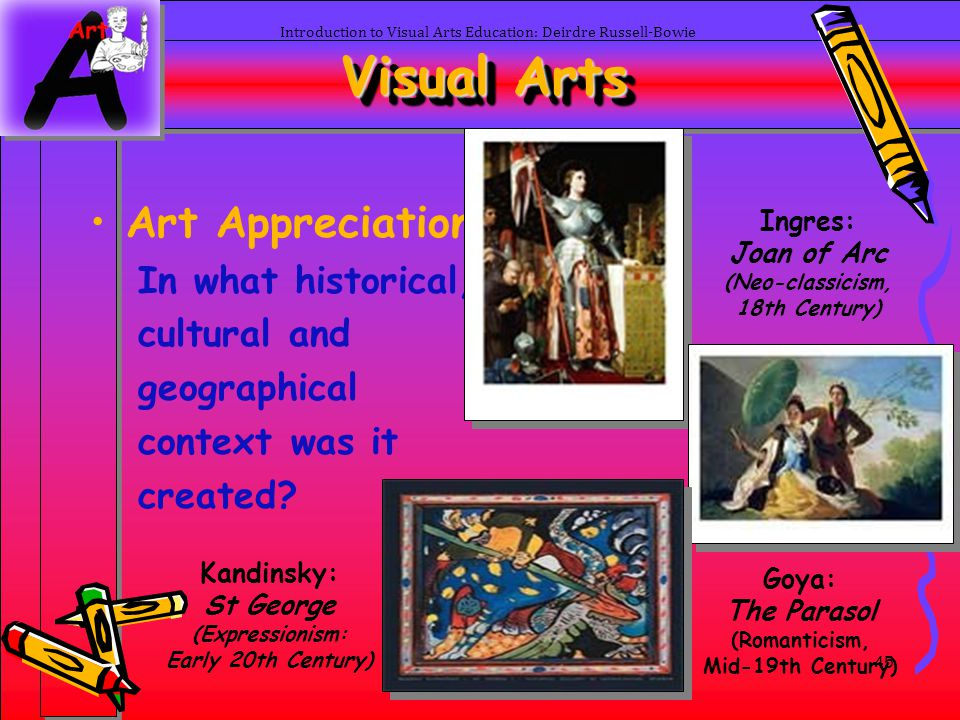 Visual Arts Art Appreciation In what historical, cultural and