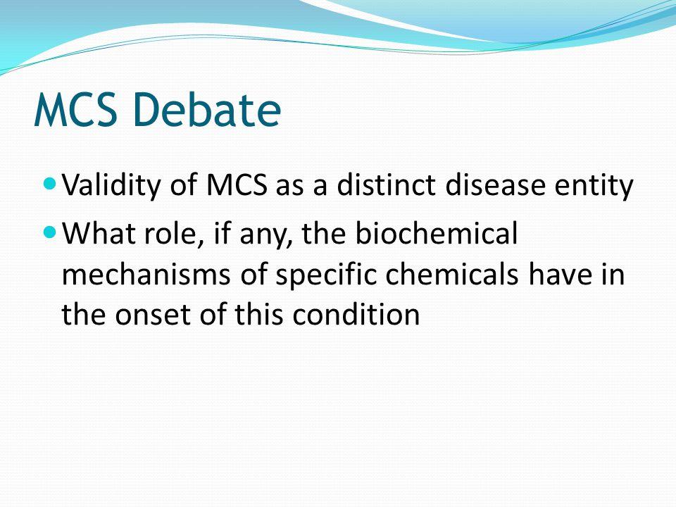MCS Debate Validity of MCS as a distinct disease entity
