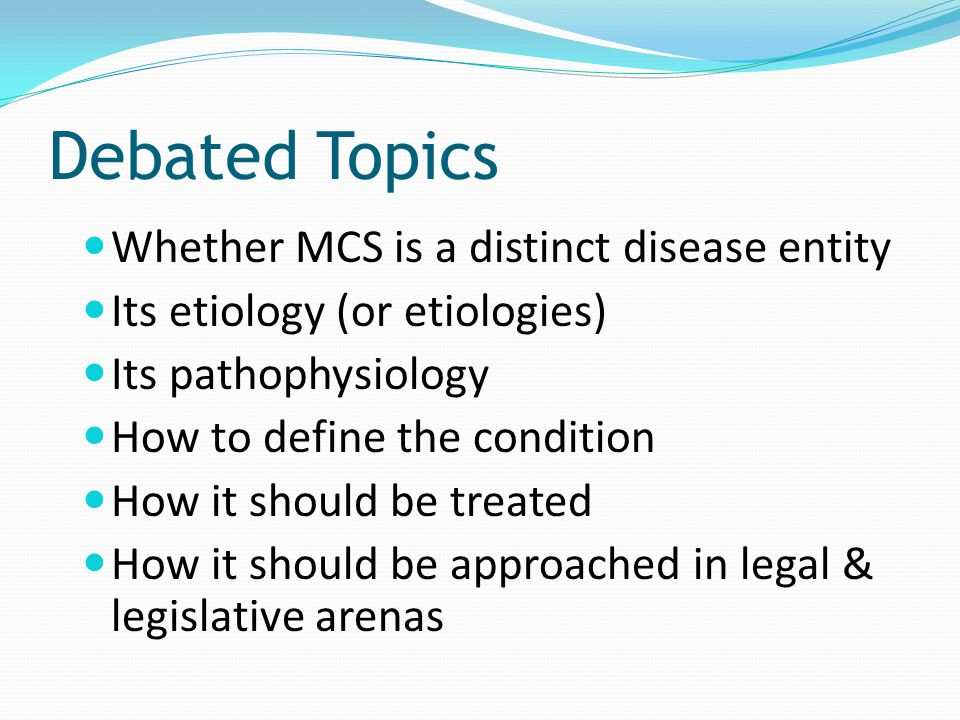 Debated Topics Whether MCS is a distinct disease entity