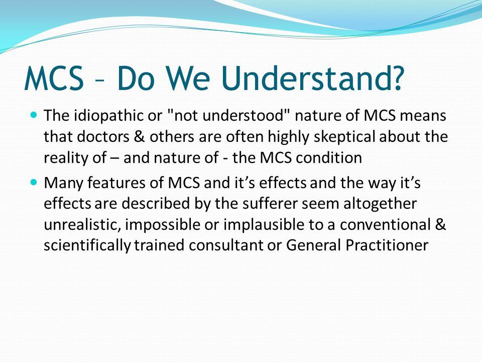 MCS – Do We Understand