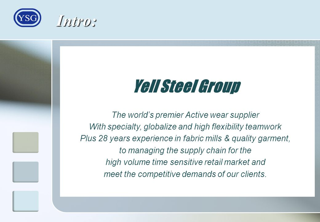 Intro: Yell Steel Group The world's premier Active wear supplier