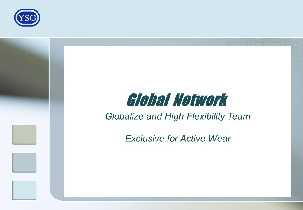 Global Network Globalize and High Flexibility Team