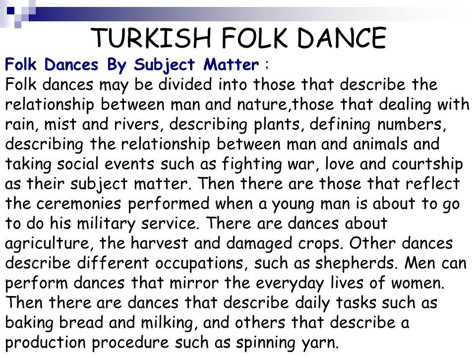 TURKISH FOLK DANCE Folk Dances By Subject Matter :