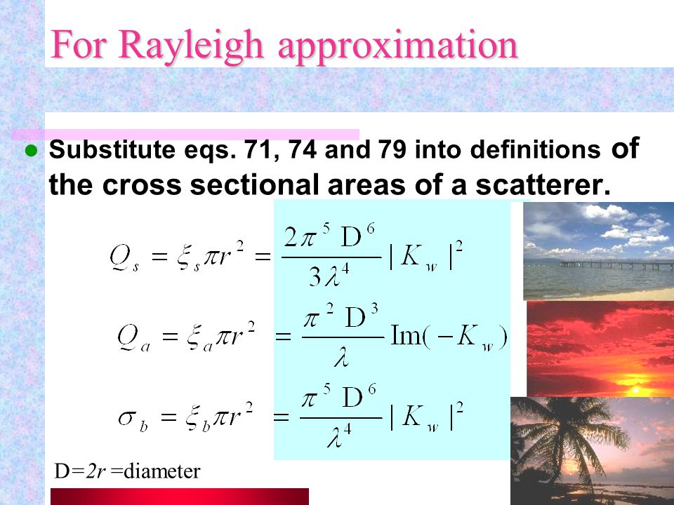 For Rayleigh approximation