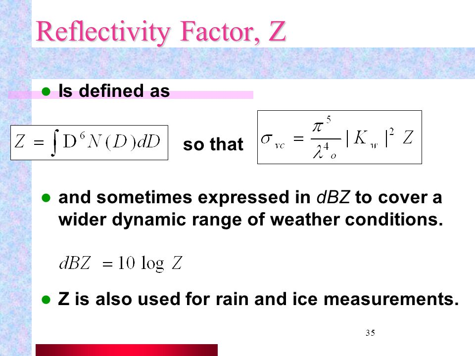 Reflectivity Factor, Z Is defined as so that