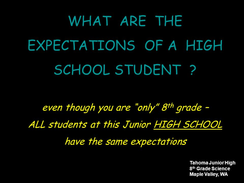 WHAT ARE THE EXPECTATIONS OF A HIGH SCHOOL STUDENT