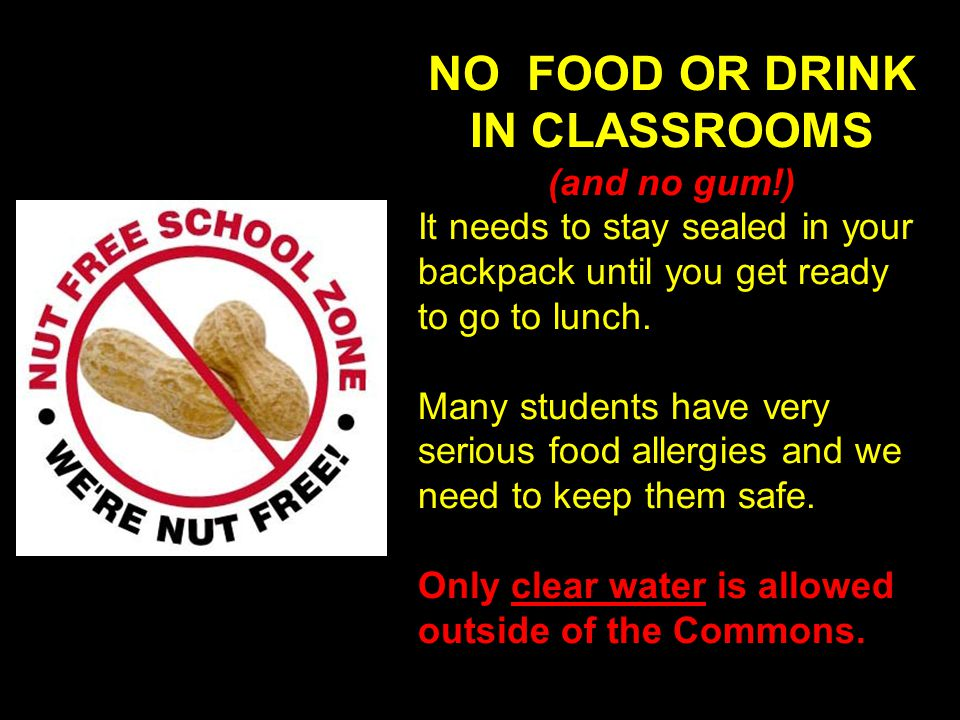 NO FOOD OR DRINK IN CLASSROOMS