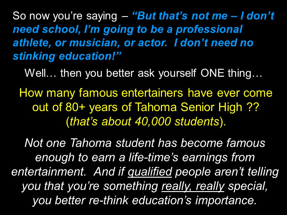 you better re-think education's importance.