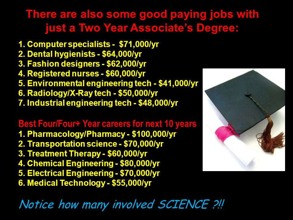 There are also some good paying jobs with
