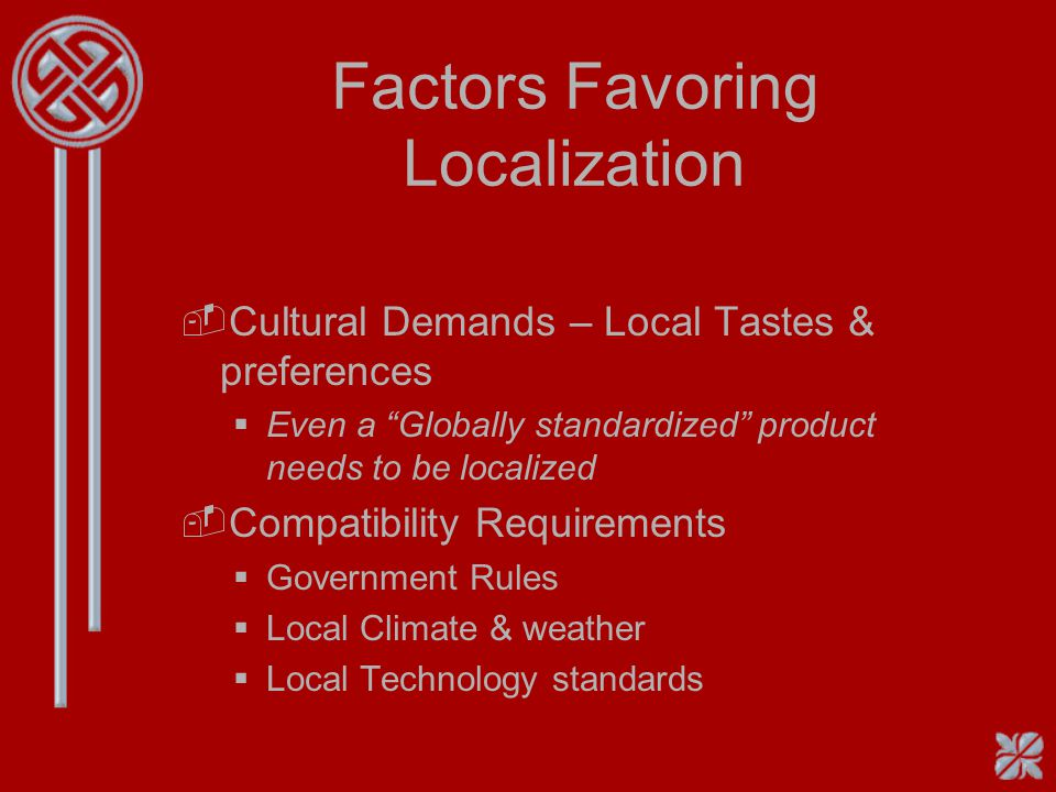 Factors Favoring Localization