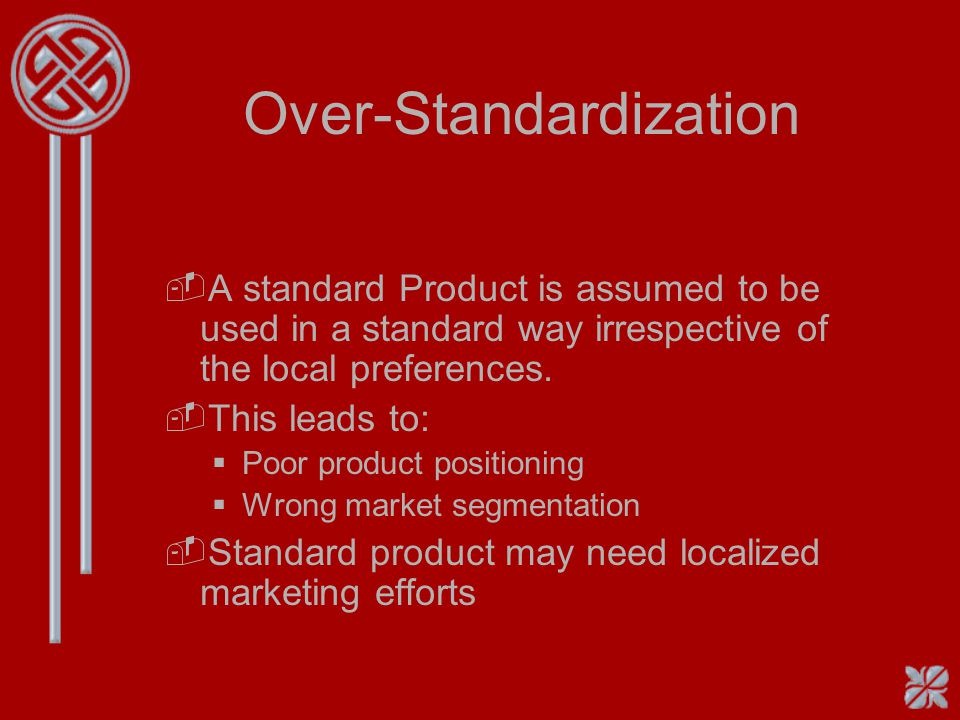 Over-Standardization