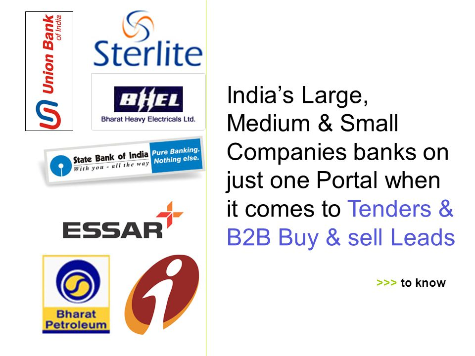 India's Large, Medium & Small Companies banks on just one Portal when it comes to Tenders & B2B Buy & sell Leads