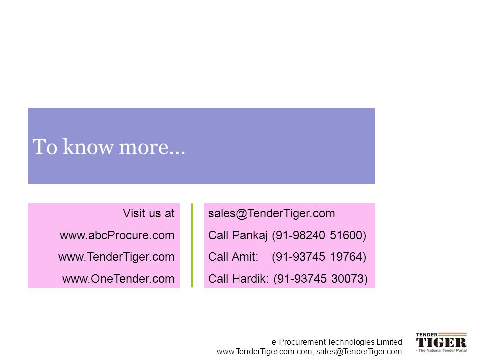 To know more… Visit us at www.abcProcure.com www.TenderTiger.com