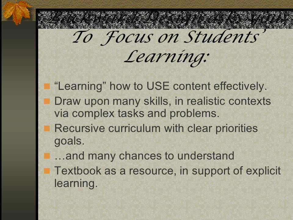 Backward Design asks you: To Focus on Students' Learning: