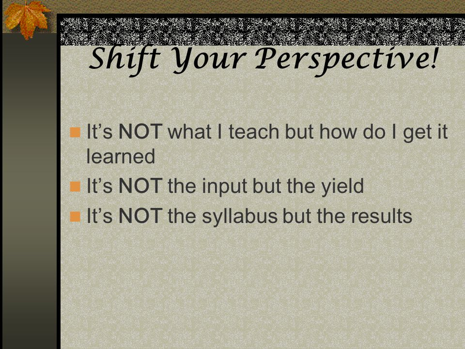Shift Your Perspective!