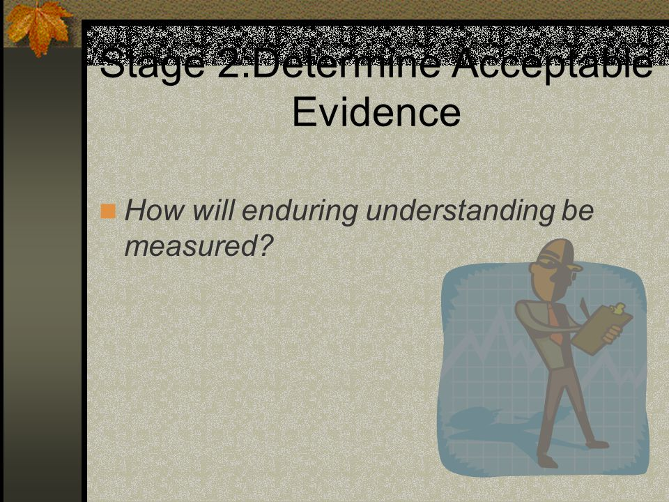 Stage 2:Determine Acceptable Evidence