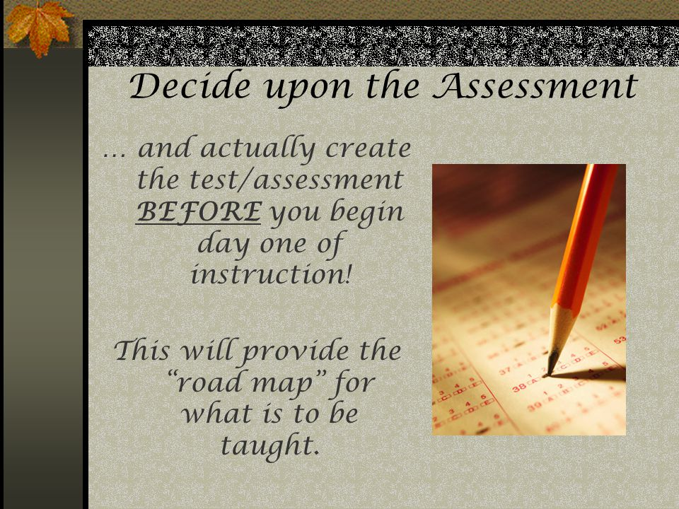 Decide upon the Assessment