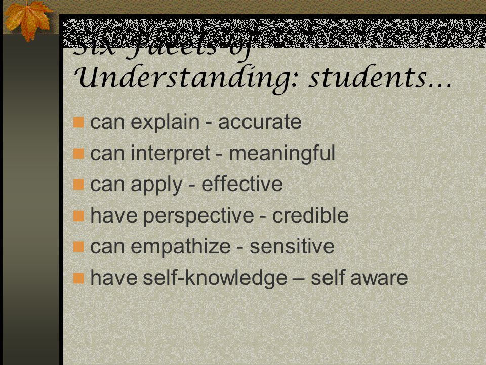 Six Facets of Understanding: students…