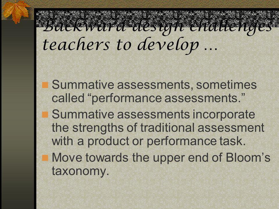 Backward design challenges teachers to develop …