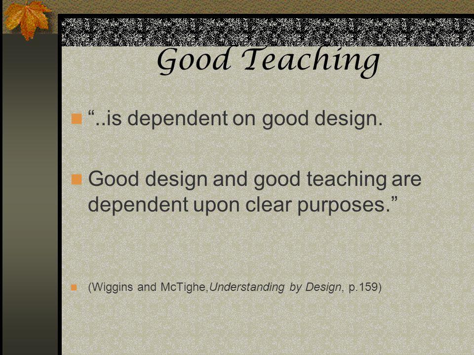 Good Teaching ..is dependent on good design.
