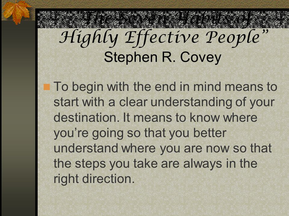 The Seven Habits of Highly Effective People Stephen R. Covey