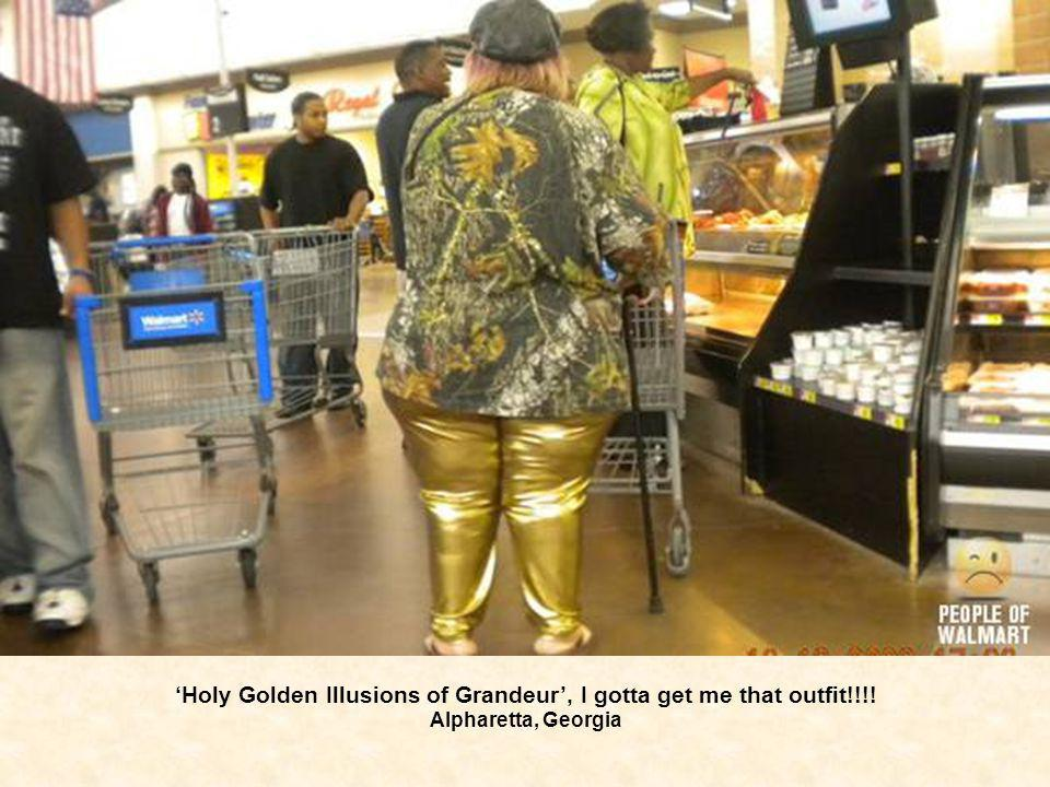 'Holy Golden Illusions of Grandeur', I gotta get me that outfit