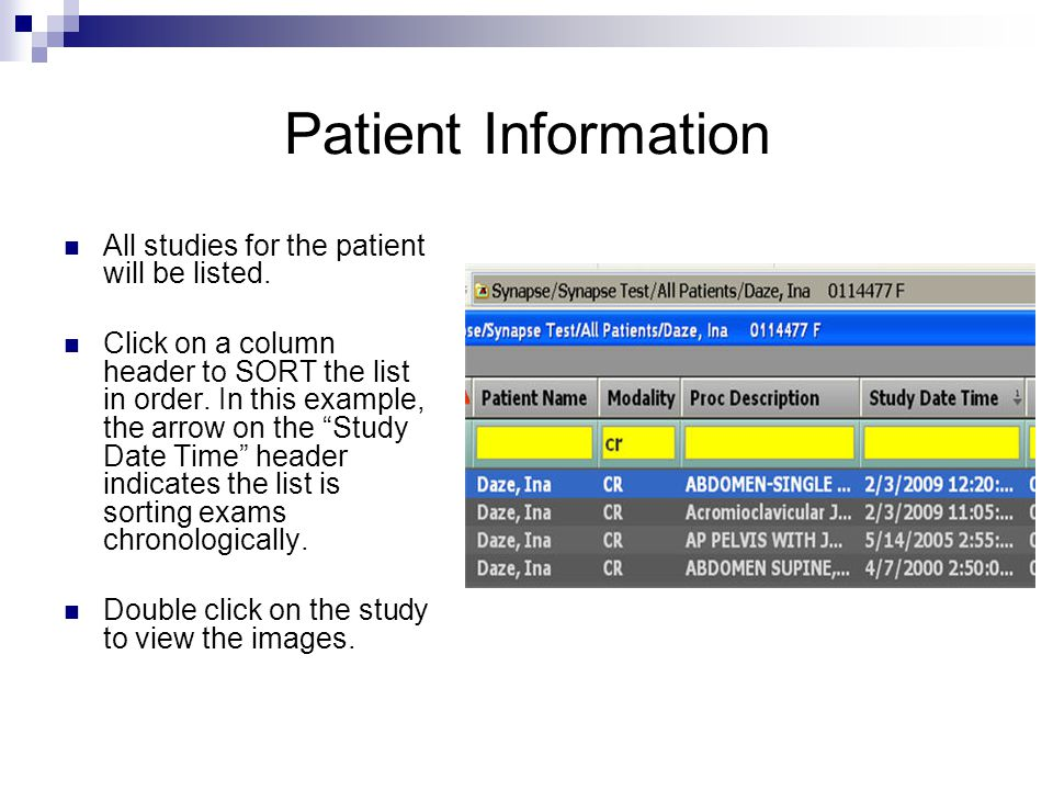 Patient Information All studies for the patient will be listed.