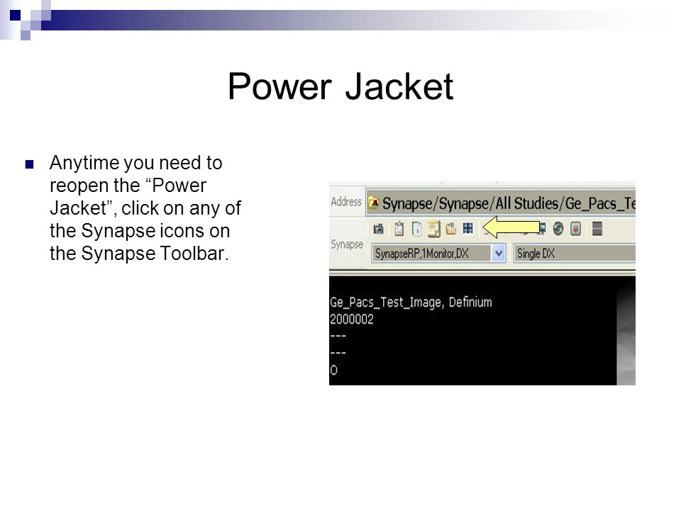 Power Jacket Anytime you need to reopen the Power Jacket , click on any of the Synapse icons on the Synapse Toolbar.