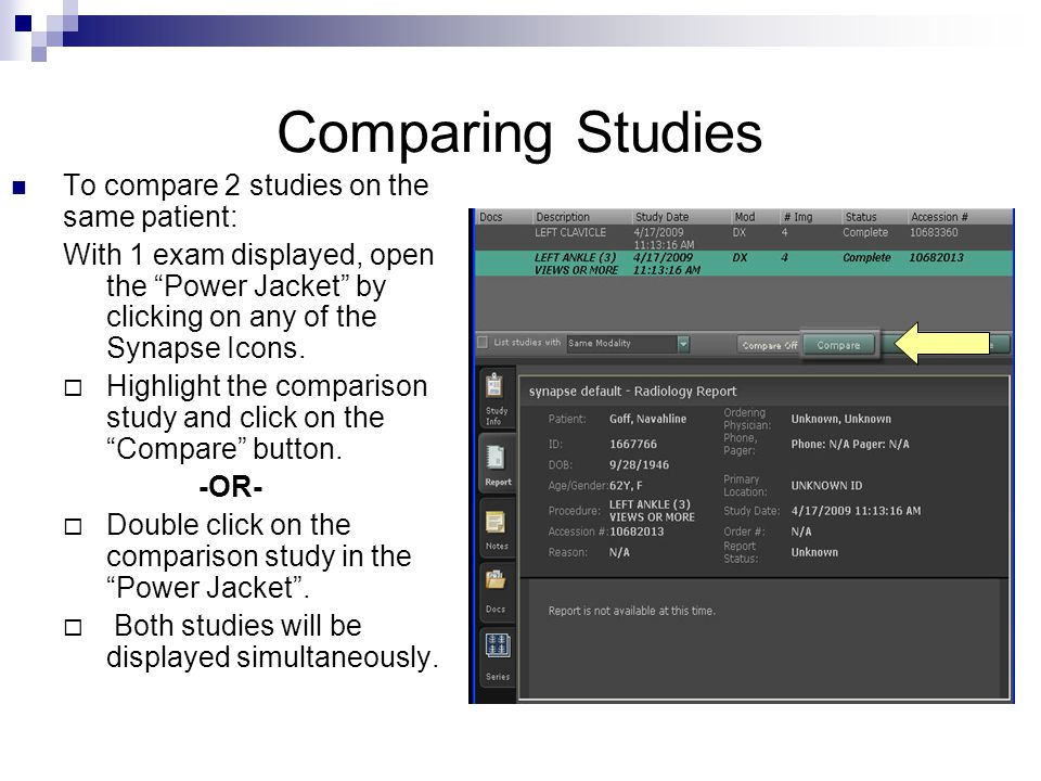 Comparing Studies To compare 2 studies on the same patient: