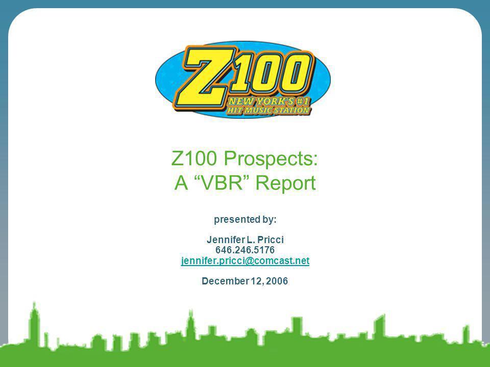 Z100 Prospects: A VBR Report