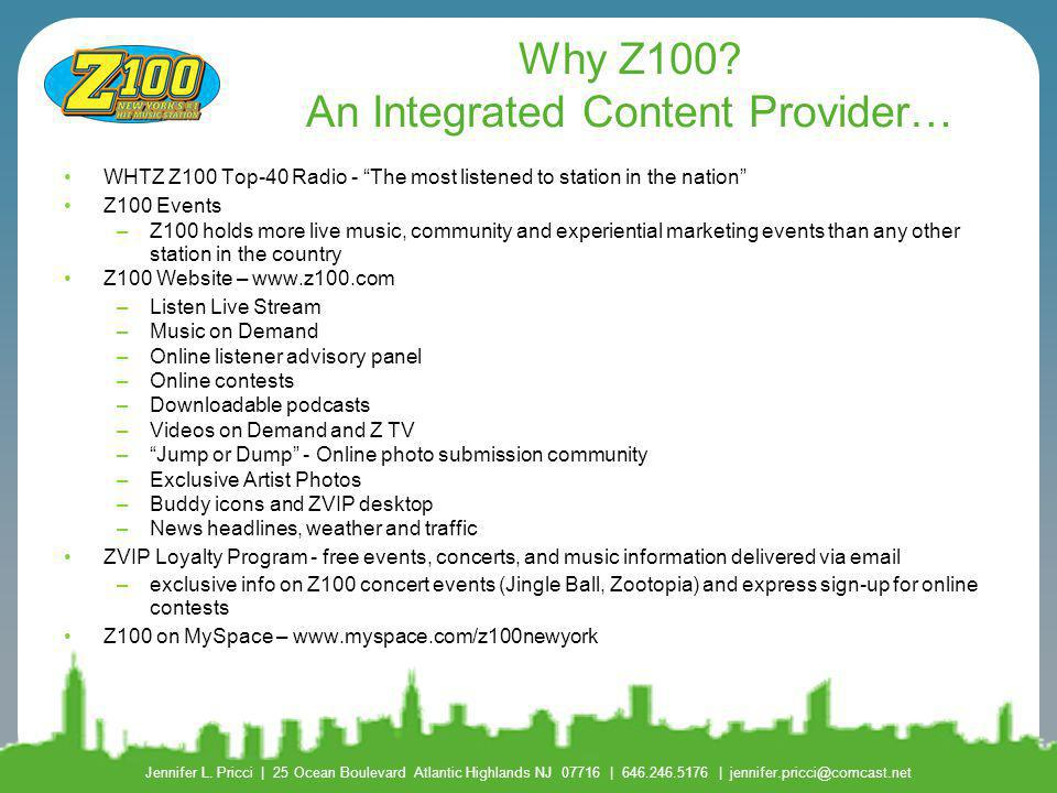 Why Z100 An Integrated Content Provider…