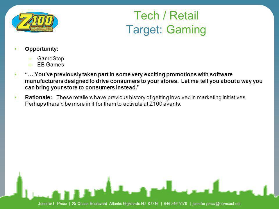 Tech / Retail Target: Gaming