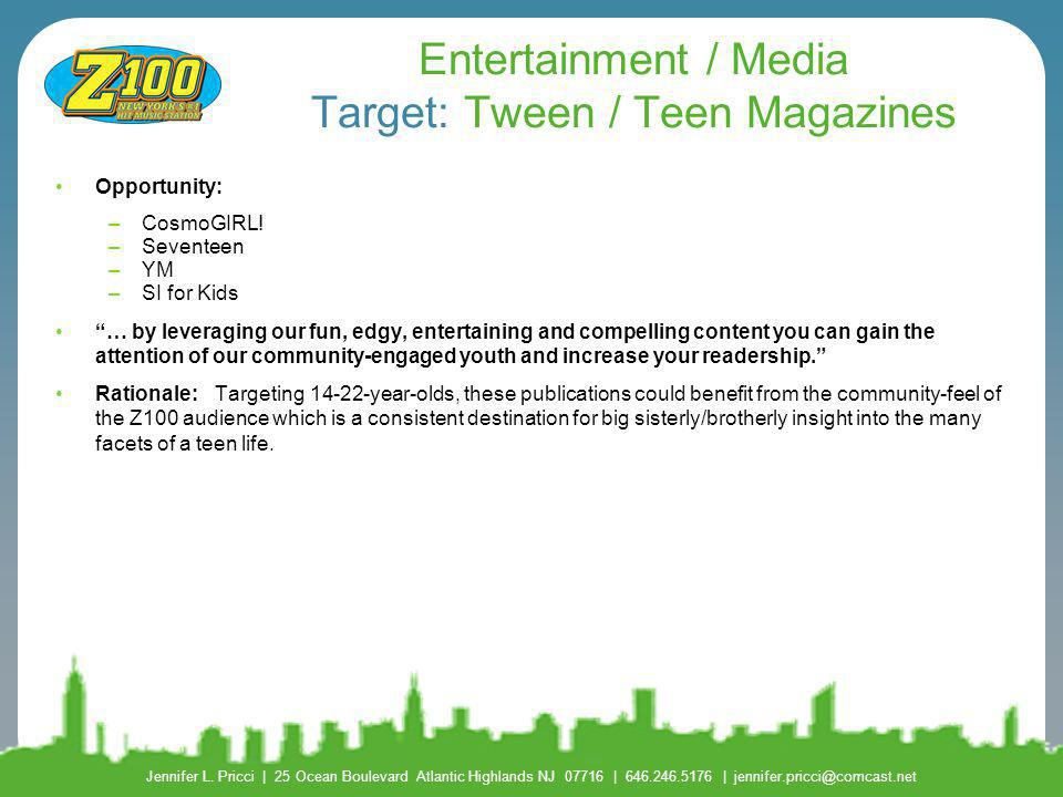 Entertainment / Media Target: Tween / Teen Magazines