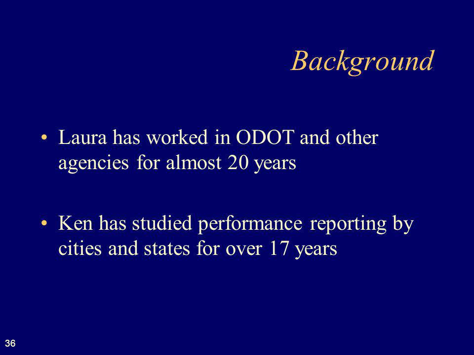 Background Laura has worked in ODOT and other agencies for almost 20 years.