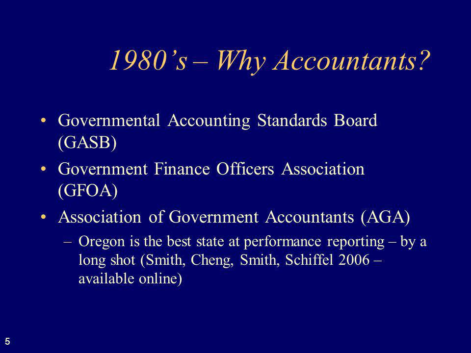 1980's – Why Accountants Governmental Accounting Standards Board (GASB) Government Finance Officers Association (GFOA)