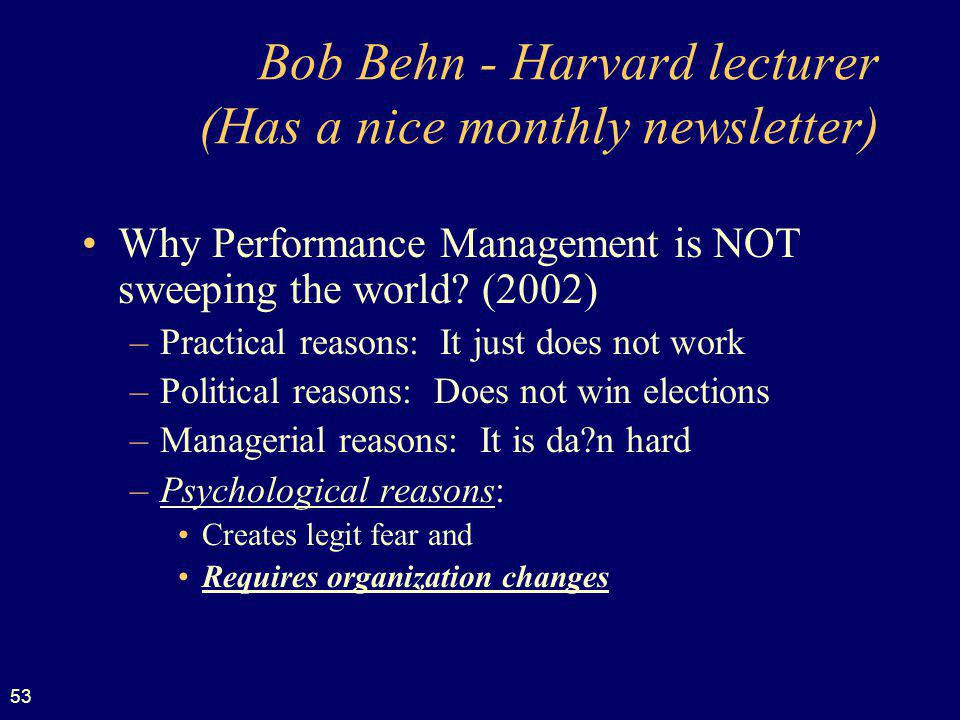 Bob Behn - Harvard lecturer (Has a nice monthly newsletter)