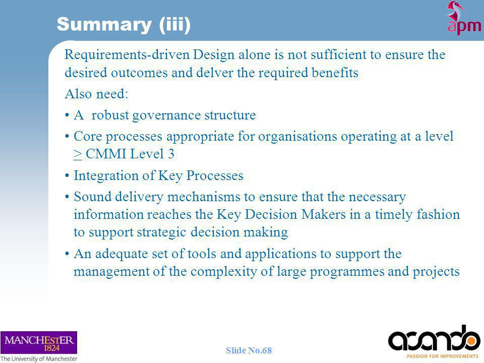 Summary (iii) Requirements-driven Design alone is not sufficient to ensure the desired outcomes and delver the required benefits.
