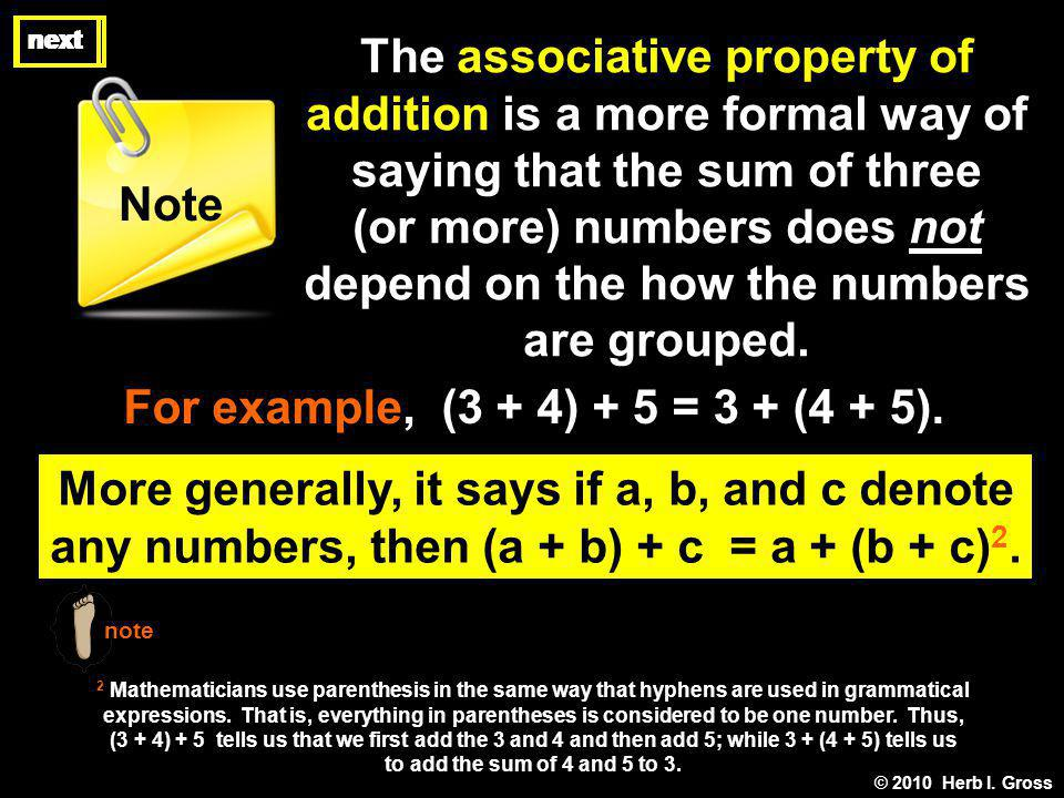 (or more) numbers does not depend on the how the numbers are grouped.
