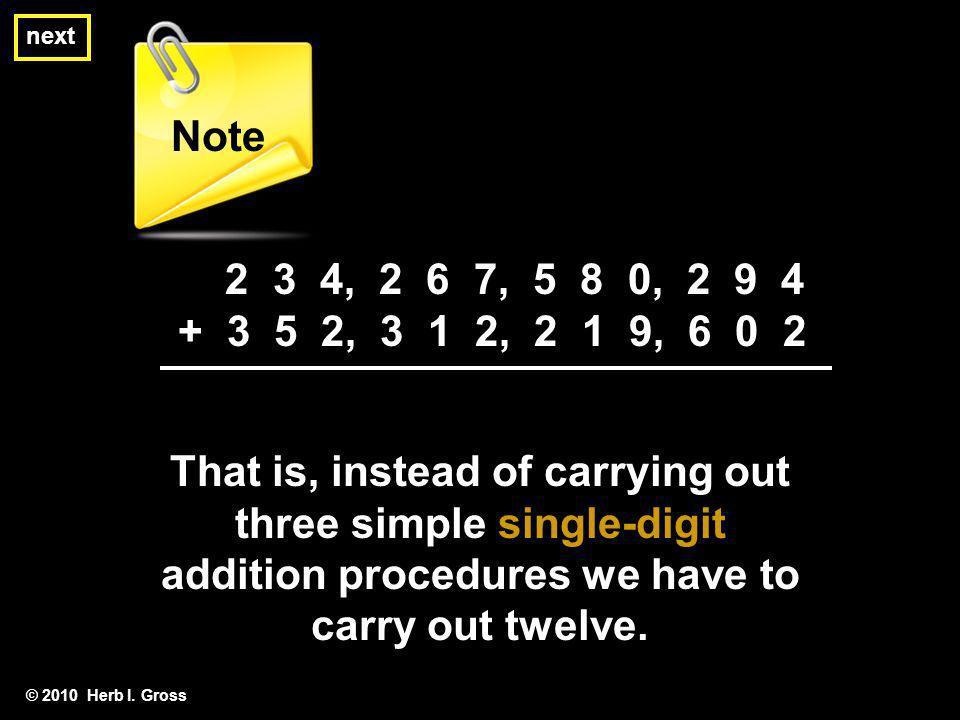 Note next. 2 3 4, 2 6 7, 5 8 0, 2 9 4. + 3 5 2, 3 1 2, 2 1 9, 6 0 2.