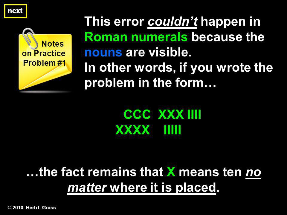 …the fact remains that X means ten no matter where it is placed.
