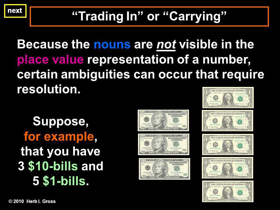Trading In or Carrying for example, that you have