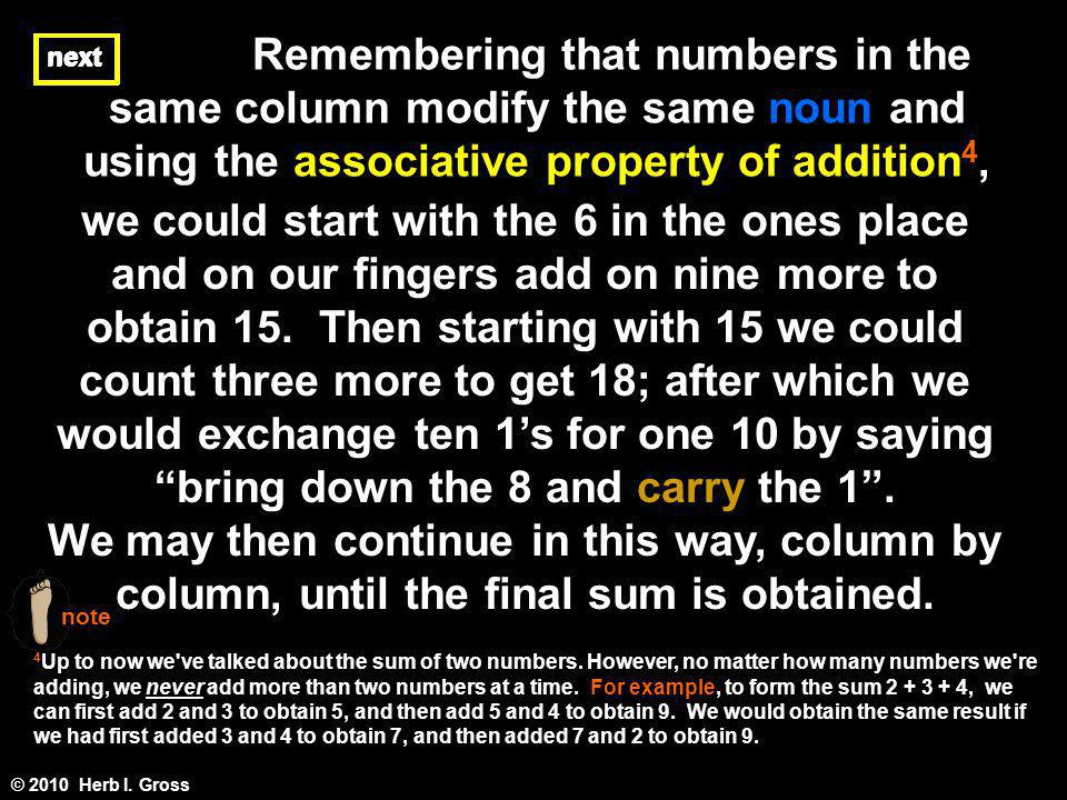 Remembering that numbers in the same column modify the same noun and using the associative property of addition4,