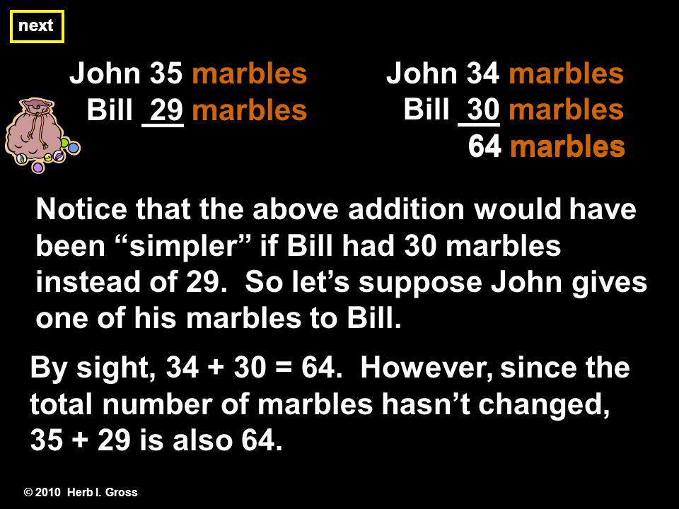 John 35 marbles Bill 29 marbles John 34 marbles Bill 30 marbles